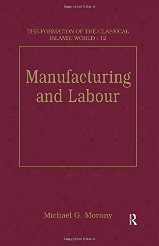 9780860787075: Manufacturing and Labour (The Formation of the Classical Islamic World)