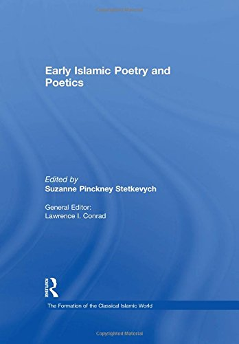 9780860787204: Early Islamic Poetry and Poetics (The Formation of the Classical Islamic World)