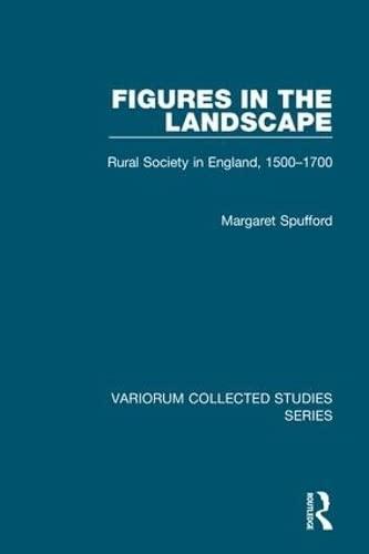9780860788041: Figures in the Landscape: Rural Society in England, 1500–1700 (Variorum Collected Studies)