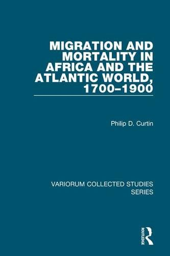 9780860788331: Migration and Mortality in Africa and the Atlantic World, 1700-1900 (Variorum Collected Studies Series)