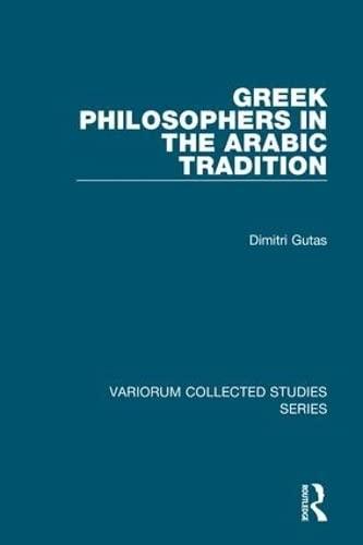 9780860788379: Greek Philosophers in the Arabic Tradition (Variorum Collected Studies)