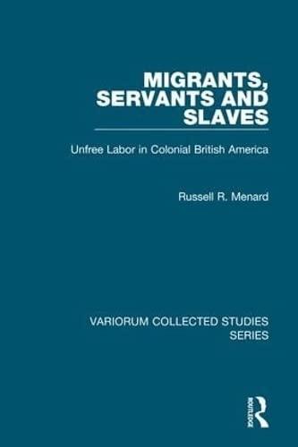 9780860788386: Migrants, Servants and Slaves: Unfree Labor in Colonial British America
