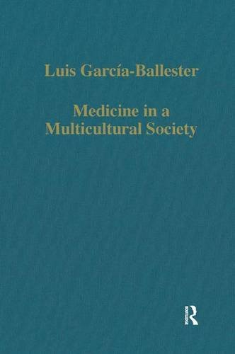 9780860788454: Medicine in a Multicultural Society: Christian, Jewish and Muslim Practitioners in the Spanish Kingdoms, 1222-1610 (Variorum Collected Studies Series)