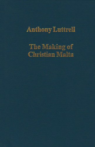 9780860788492: The Making of Christian Malta: From the Early Middle Ages to 1530 (Variorum Collected Studies Series, 722)