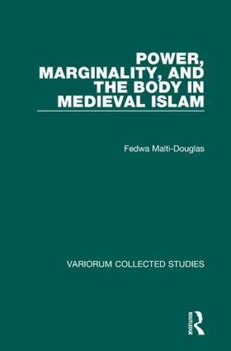 9780860788553: Power, Marginality, and the Body in Medieval Islam (Variorum Collected Studies)