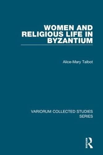 9780860788737: Women and Religious Life in Byzantium (Variorum Collected Studies)