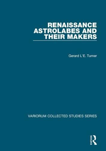 9780860789031: Renaissance Astrolabes and their Makers (Variorum Collected Studies)
