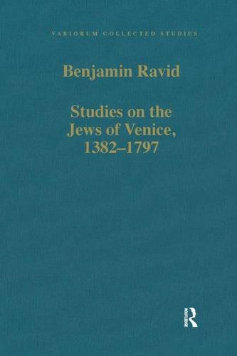 Studies on the Jews of Venice, 1382?1797 (Variorum Collected Studies): Benjamin Ravid