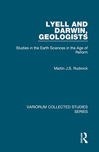 9780860789598: Lyell and Darwin, Geologists: Studies in the Earth Sciences in the Age of Reform (Variorum Collected Studies)