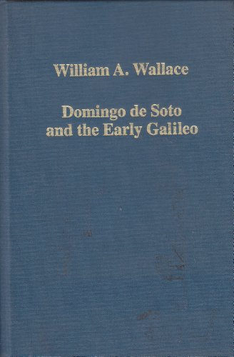 9780860789642: Domingo De Soto and the Early Galileo: Essays on Intellectual History (Variorum Collected Studies, 783)