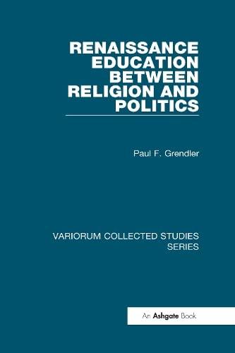 9780860789895: Renaissance Education Between Religion and Politics (Variorum Collected Studies)