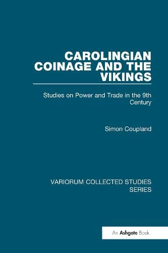 9780860789918: Carolingian Coinage and the Vikings: Studies on Power and Trade in the 9th Century (Variorum Collected Studies)