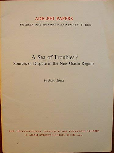 9780860790167: Sea of Troubles?: Sources of Dispute in the New Ocean Regime (Adelphi papers)