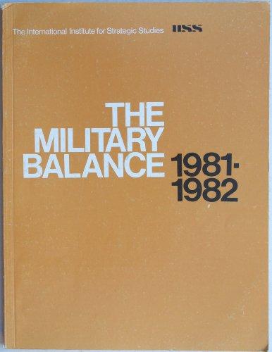 9780860790501: The Military Balance, 1981-1982