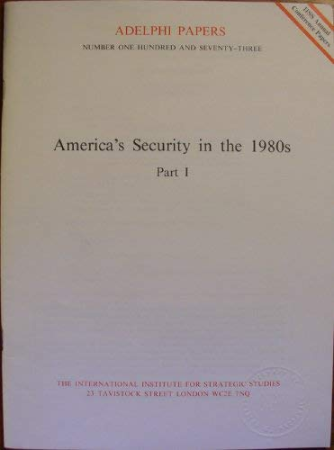9780860790587: America's Security in the 1980's: Pt. 1 (Adelphi Papers)