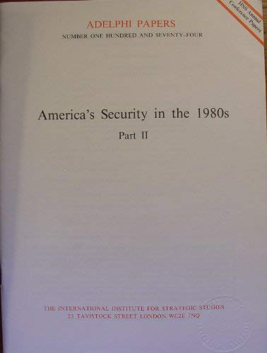 9780860790594: America's Security in the 1980's: Pt. 2 (Adelphi Papers)
