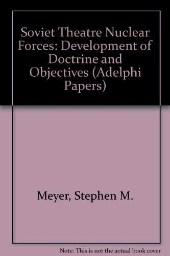 Soviet theatre nuclear forces (Adelphi papers): Meyer, Stephen M