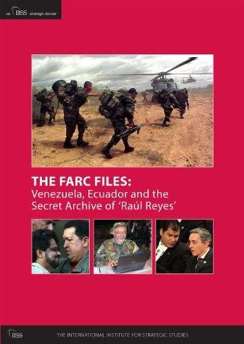 9780860792062: The Farc Files: Venezuela, Ecuador and the Secret Archive of 'Raúl Reyes' (An IISS Strategic Dossie