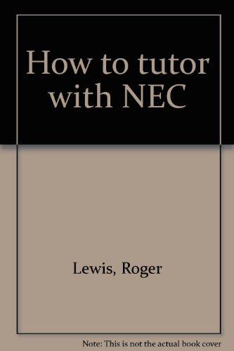 How to Tutor with NEC.: Lewis, Roger