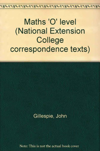 9780860824671: Maths 'O' level (National Extension College correspondence texts)