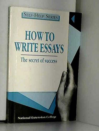 9780860826316: How to Write Essays: The Secret of Success (Self-help)