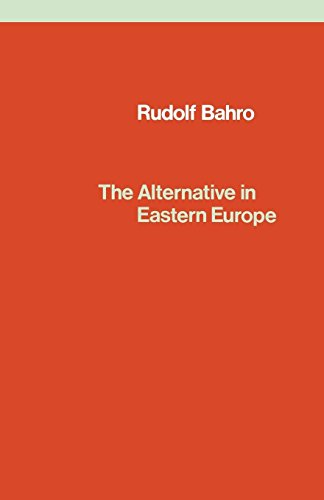 The Alternative in Eastern Europe: Rudolf Bahro and