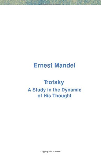 Trotsky: A Study in the Dynamic of: Mandel, Ernest