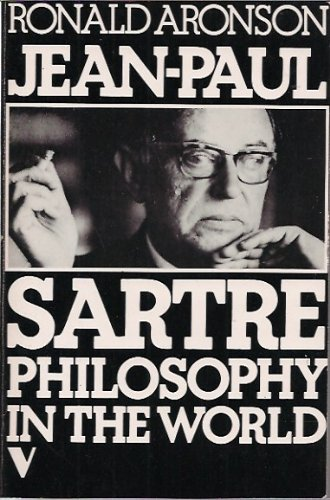 9780860910329: Jean-Paul Sartre: Philosophy in the World