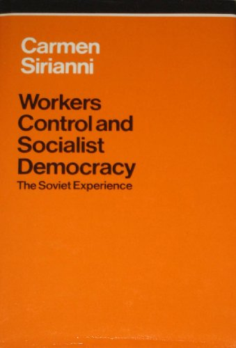 Workers control and socialist democracy: The Soviet experience: Sirianni, Carmen