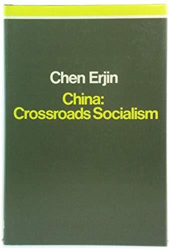 9780860910626: China: Crossroads Socialism