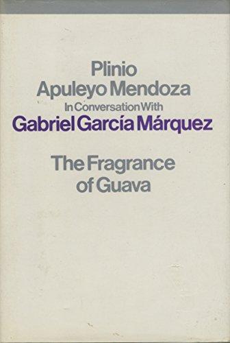 Fragrance of Guava: GABRIEL GARCIA MARQUEZ,