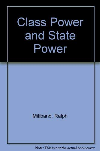 Class Power and State Power: Miliband, Ralph