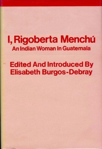 9780860910831: I, Rigoberta Menchu: Indian Woman in Guatemala