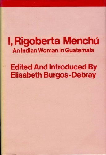 9780860910831: I, Rigoberta Menchu: Indian Woman in Guatemala