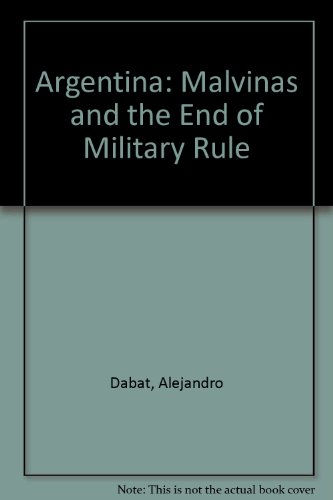 9780860910855: Argentina: Malvinas and the End of Military Rule