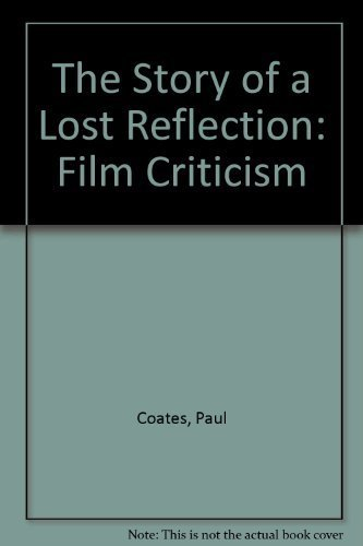 9780860911005: The Story of the Lost Reflection: The Alienation of the Image in Western and Polish Cinema