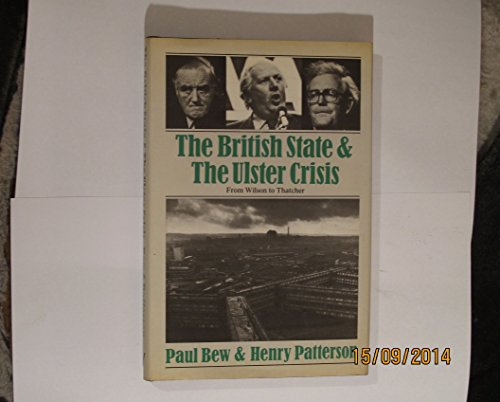 9780860911074: The British State & the Ulster Crisis: From Wilson to Thatcher