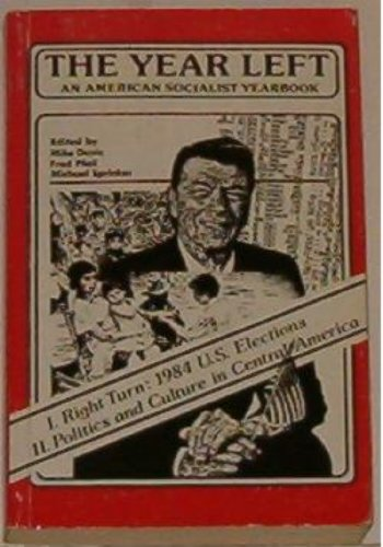 9780860911142: The Year Left: An American Socialist Yearbook 1985 Volume 1 Right Turn : 1984 U.S. Elections (v. 1)