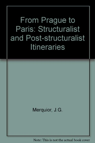 9780860911296: From Prague to Paris: Structuralist and Post-structuralist Itineraries