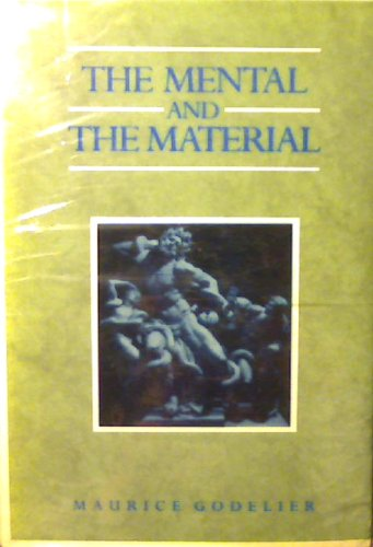 The Mental and the Material: Thought Economy and Society: Godelier, Maurice