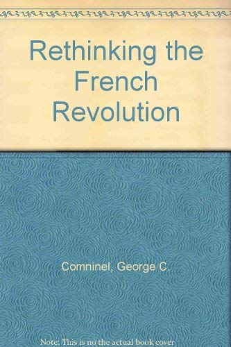 9780860911791: Rethinking the French Revolution: Marxism and the Revisionist Challenge