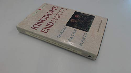 Kingdom's End and Other Stories (A FIRST: Manto, Saadat H.