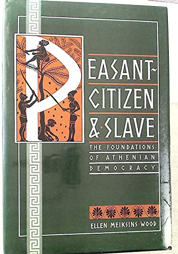 9780860911951: Peasant-citizen and slave: The foundations of Athenian democracy