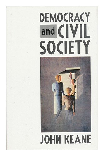 9780860912019: Democracy and Civil Society: On the Predicaments of European Socialism, the Prospects for Democracy, and the Problem of Controlling Social and Political Power