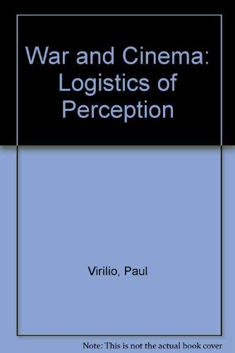 9780860912149: War and Cinema: The Logistics of Perception