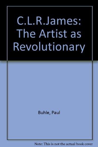9780860912217: C.L.R.James: The Artist as Revolutionary