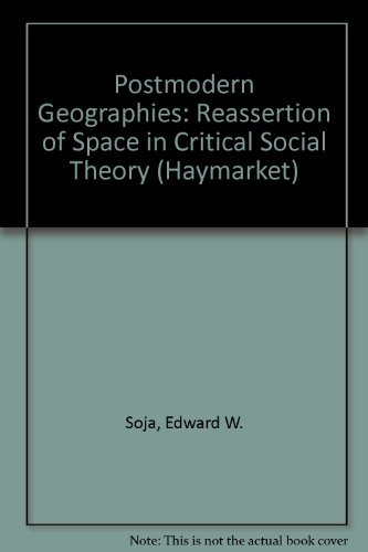 9780860912255: Postmodern Geographies: Reassertion of Space in Critical Social Theory (Haymarket)