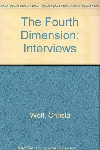 9780860912279: The Fourth Dimension: Interviews With Christa Wolf (English and German Edition)