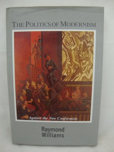 9780860912415: The Politics of Modernism: Against the New Conformists