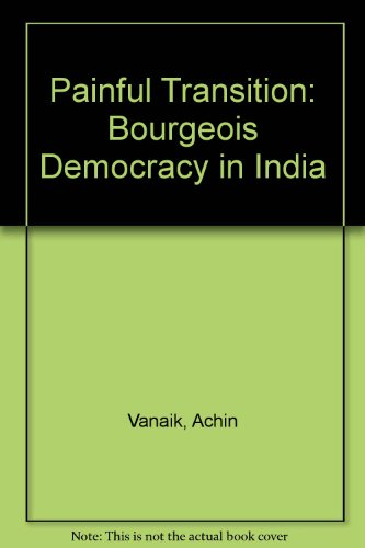 9780860912880: The Painful Transition: Bourgeois Democracy in India
